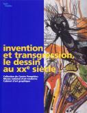 INVENTION ET TRANSGRESSION, LE DESSIN AU XXE SIÈCLE