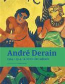 ANDRÉ DERAIN 1904-1914, LA DÉCENNIE RADICALE