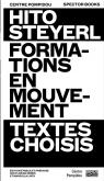 HITO STEYERL FORMATIONS EN MOUVEMENT. TEXTES CHOISIS