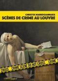 SCÈNES DE CRIME AU LOUVRE. UNE ENQUÊTE CRIMINARTISTIQUE