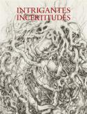 INTRIGANTES INCERTITUDES