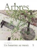 ARBRES, UN BOTANISTE AU MUSÉE