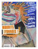 MAUDITS LYONNAIS. RENOUVEAU DES ARTS PLASTIQUES À LYON AU COURS DES ANNÉES 1960