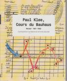 PAUL KLEE, COURS DU BAUHAUS. WEIMAR 1921-1922. CONTRIBUTIONS À LA THÉORIE DE LA FORME PICTURALE.