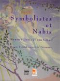 Symbolistes et Nabis. Maurice Denis et son temps.