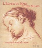 L'EMPIRE DE MARS ET DES MUSES, LA COLLECTION DU MARQUIS CALVIÈRE