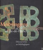 Mérovingiens et Carolingiens en Ile-de-France.
