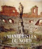 MANIERISTES DU NORD DANS LES COLLECTIONS DU MUSEE DES BEAUX ARTS DE LILLE