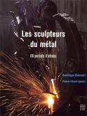 Les sculpteurs du métal.