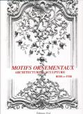 MOTIFS ORNEMENTAUX. ARCHITECTURE ET SCULPTURE VOLUME 1- BOIS ET FER