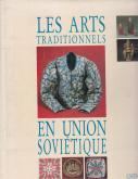 Les arts traditionnels en Union Soviétique.