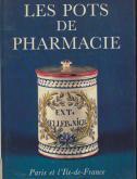 Les pots de pharmacie. Paris et l\