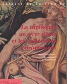 La tapisserie au XVIIe siècle et les collections européennes.