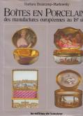 Boîtes en porcelaine des manufactures européennes au 18e siècle.