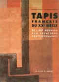 TAPIS FRANÇAIS DU XX SIÈCLE. DE L\