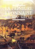 LA PEINTURE LYONNAISE AU XIX SIÈCLE
