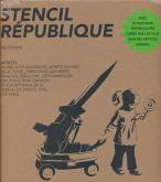 STENCIL REPUBLIQUE - ARTISTES : A1ONE, ALTO CONTRASTE, ARTISTE OUVRIER, BS.AS.STNCL, CHRIS STAIN, DA