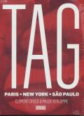 TAG - PARIS - NEW YORK - SAO PAULO