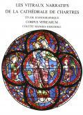 LES VITRAUX NARRATIFS DE LA CATHEDRALE DE CHARTRES : ETUDE ICONOGRAPHIQUE