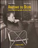 ANATOMIE DU BISON. CHRONO-BIO-BIBLIOGRAPHIE DE BORIS VIAN