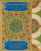 ENLUMINURES DES MANUSCRITS ROYAUX AU MAROC. ROYAL ILLUMINATED MANUSCRIPTS OF MOROCCO