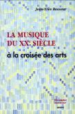 LA MUSIQUE DU XXE SIECLE A LA CROISEE DES ARTS