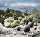 MODERNES ARCADIES. DOMAINES, DEMEURES ET JARDINS INSPIRÉS XIXE - XXE SIÈCLES