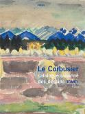 LE CORBUSIER. CATALOGUE RAISONNÉ DES DESSINS. TOME 1. 1902-1916