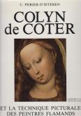 COLYN DE COTER ET LA TECHNIQUE PICTURALE DES PEINTRES FLAMANDS DU XVE SIÈCLE.
