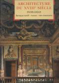 ARCHITECTURE DU XVIIIE SIÈCLE EN BELGIQUE. BAROQUE TARDIF, ROCOCO, NÉO-CLASSICISME.