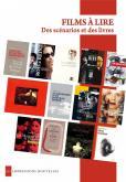 FILMS A LIRE. DES SCÉNARIOS ET DES LIVRES