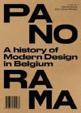 PANORAMA.  HISTORY OF MODERN DESIGN IN BELGIUM. UNE HISTOIRE DU DESIGN MODERNE EN BELGIQUE
