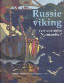 RUSSIE VIKING - MUSEE DE NORMANDIE - CAEN - VERS UNE AUTRE NORMANDIE ?