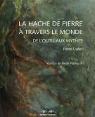 LA HACHE DE PIERRE A TRAVERS LE MONDE - DE L\