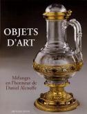 OBJETS D ART. MÉLANGES EN HONNEUR DE DANIEL ALCOUFFE