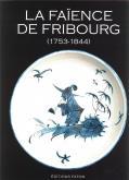 LA FA�ENCE DE FRIBOURG 1753-1844