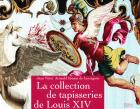LA COLLECTION DES TAPISSERIES DE LOUIS XIV