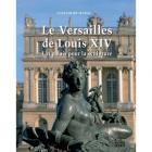 LE VERSAILLES DE LOUIS XIV - UN PALAIS POUR LA SCULPTURE