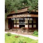 LE JAPONISME ARCHITECTURAL EN FRANCE 1550-1930