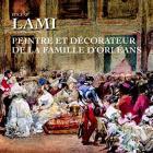 EUGENE LAMI. PEINTRE ET DECORATEUR DE LA FAMILLE D\