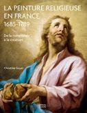 la-peinture-religieuse-en-france-1685-1789-de-la-commande-À-la-crEation
