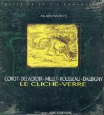 LE CLICHÉ-VERRE. COROT, DELACROIX, MILLET, ROUSSEAU, DAUBIGNY