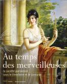 AU TEMPS DES MERVEILLEUSES : LA SOCIETE PARISIENNE SOUS LE DIRECTOIRE ET LE CONS