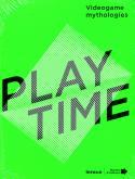 PLAYTIME. VIDEOGAME MYTHOLOGIES
