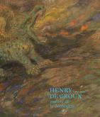 HENRY DE GROUX (1866-1930) - MAÃŽTRE DE LA DEMESURE