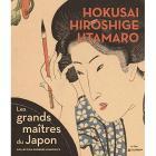 HOKUSAI, HIROSHIGE, UTAMARO LES GRANDS MAÃŽTRES DU JAPON - COLLECTION GEORGES LESKOWICZ