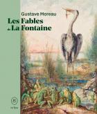 GUSTAVE MOREAU. LES FABLES DE LA FONTAINE