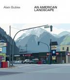 ALAIN BUBLEX. AN AMERICAN LANDSCAPE