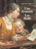 UNE DYNASTIE: LES HALLE