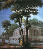 CINEMA AU SIECLE DES LUMIERES (LE)